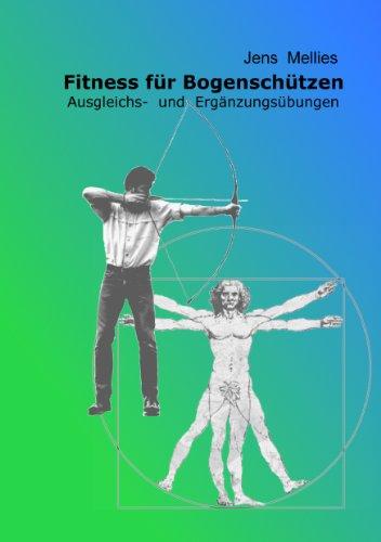 Fitness für Bogenschützen: Ausgleichs- und Ergänzungsübungen