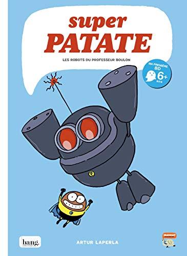 Superpatate 5: Les robots du professeur Boulon (French Edition)