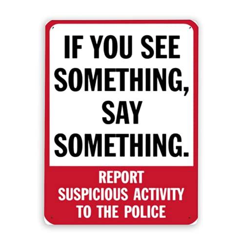 Señal de advertencia, si ve algo, diga algo. Informe de actividad sospechosa a la policía, señal de tráfico, señal de tráfico, letrero comercial