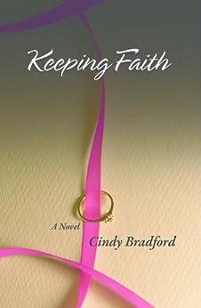 Keeping Faith by [Cindy Bradford]