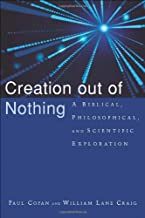 Creation out of Nothing: A Biblical, Philosophical, and Scientific Exploration