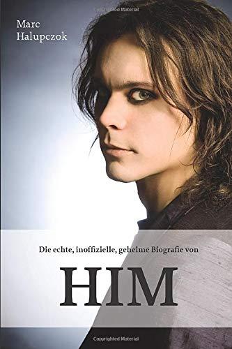 Preisvergleich Produktbild Die echte,  inoffizielle,  geheime Biografie von HIM