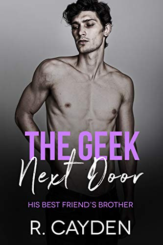 The Geek Next Door (His Best Friend's Brother Book 3)
