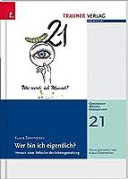 Wer bin ich eigentlich?: Gesundheit - Mensch - Gesellschaft, Bd. 21