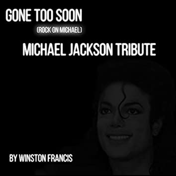 Gone Too Soon (Rock on Michael)