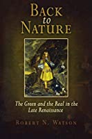 Back to Nature: The Green and the Real in the Late Renaissance