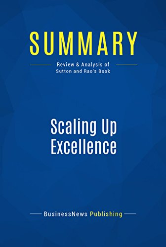 Summary: Scaling Up Excellence: Review and Analysis of Sutton and Rao's Book (English...
