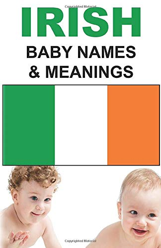 Irish Baby Names + Meanings: Gaelic and Irish Baby Boy Names and Baby Girl Names