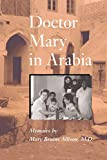 Doctor Mary in Arabia: Memoirs