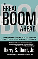 Great Boom Ahead: YOUR COMPREHENSIVE GUIDE TO PERSONAL AND BUSINESS PROFIT IN THE NEW ERA OF PROSPERITY
