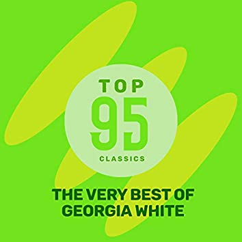 Top 95 Classics - The Very Best of Georgia White