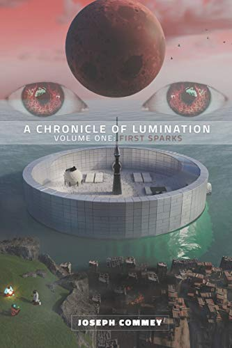 A Chronicle of Lumination: Volume One: First Sparks