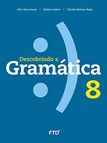 Descobrindo a Gramática - 8º ano