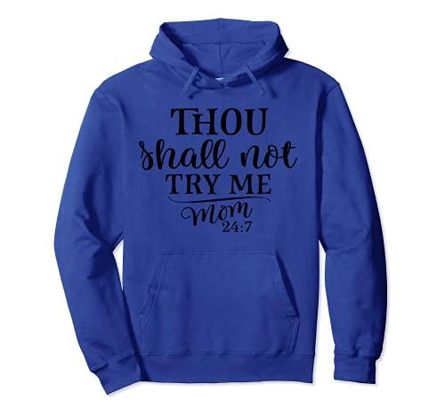 No me probarás mamá 24: 7 regalo divertido camiseta del día Sudadera con Capucha ⭐