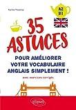 Anglais. 35 astuces pour améliorer votre vocabulaire simplement ! (avec exercices...