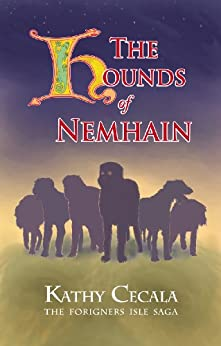 The Hounds of Nemhain (The Foreigners Isle Saga) by [Kathy Cecala]