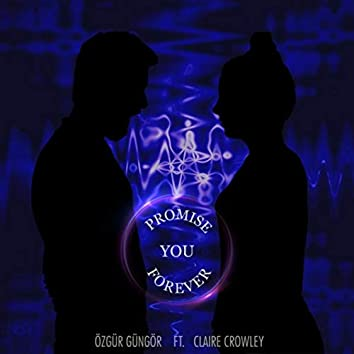 Promise You Forever (feat. Claire Crowley)