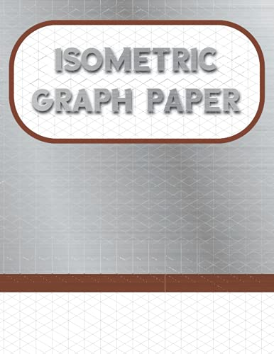 Isometric Notebook: Isometric Graph Paper Drawing Pad