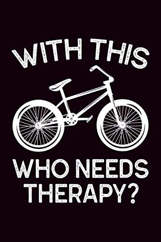 With this who need therapy?: Fahrradtour Radtour Tagebuch  Notizbuch für Mountainbiker, Radsportler, Radfahrer und Fahrrad Fans, 120 Seiten linierte ... 6 x 9 Zoll (ca. DIN A5), Softcover mit Matt.