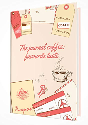 The journal coffee: favourite taste. The notebook/diary of journey to finding the coffee flavour. (English Edition)