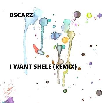 I Want Shele (Remix)