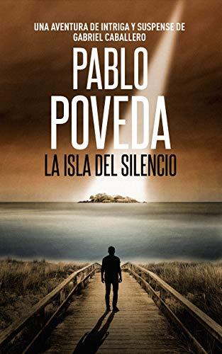 La Isla del Silencio: Una aventura de intriga y suspense de Gabriel Caballero (Series detective privado crimen y misterio nº 2)