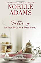 Falling for her Brother's Best Friend (Tea for Two) (Volume 1)