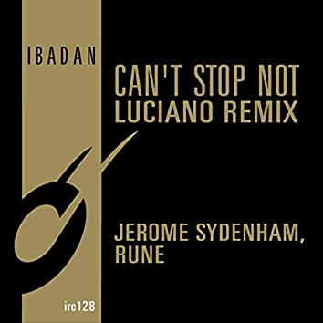 Can't Stop Not (Luciano Remix)