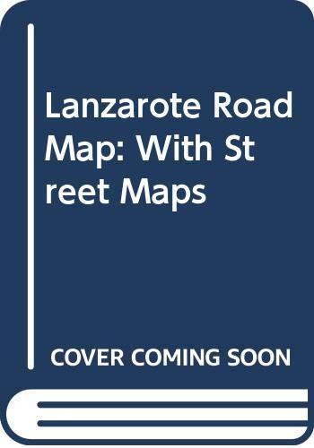 Mapa provincial de Lanzarote, Arrecife, Costa Teguise y Puerto del Carmen: Mapa de carreteras. Callejeros.: With Street Maps (Mapas provinciales / serie verde)