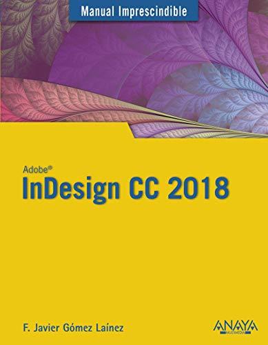 InDesign CC 2018 (Manuales Imprescindibles)