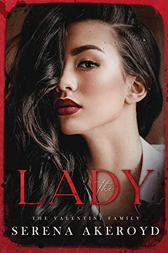 The Lady: Part Two of The Oath Duet: An Italian Mafia Romance (The Valentini Family Book 2) by [Serena Akeroyd ]