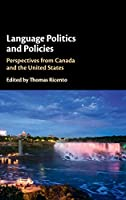 Language Politics and Policies: Perspectives from Canada and the United States