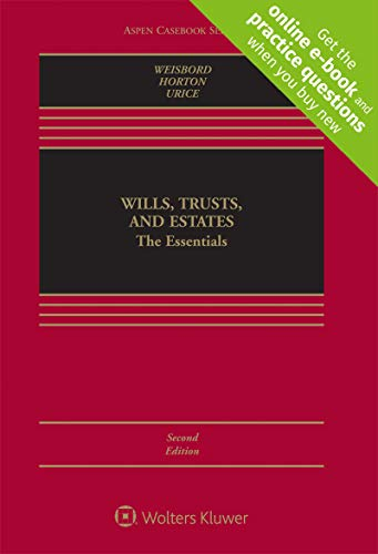 Compare Textbook Prices for Wills, Trusts, and Estates: The Essentials [Connected Casebook] Aspen Casebook 2 Edition ISBN 9781543824421 by Reid Kress Weisbord,David Horton,Stephen K Urice
