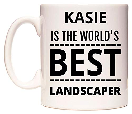 KASIE Is The Worlds BEST Landscaper Tazza di WeDoMugs®