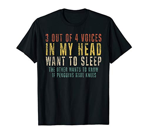3 Out of 4 Voices in My Head Want To Sleep For Lazy People T-Shirt