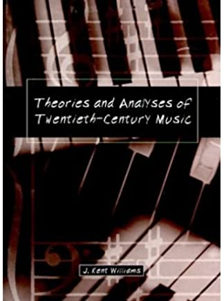 [(Theories and Analyses of Twentieth-Century Music)] [ By (author) J. Kent Williams ] [October, 1996]