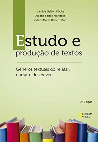 Estudo e produção de textos: Gêneros textuais do relatar, narrar e descrever