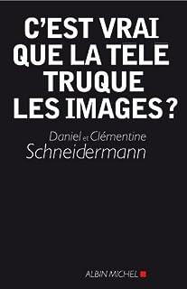 C'est vrai que la télé truque les images ? (French Edition)