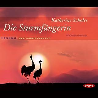 Die Sturmfängerin                   Autor:                                                                                                                                 Katherine Scholes                               Sprecher:                                                                                                                                 Valerie Niehaus                      Spieldauer: 5 Std. und 12 Min.     19 Bewertungen     Gesamt 4,2