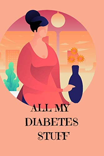 ALL MY DIABETES STUFF: Your Blood Sugar Monitoring Log  Daily One Year Glucose Tracker   Diabetic Notebook  Track Before & After Breakfast, Lunch, ... Record & follow Glucose Daily Reading LeveL