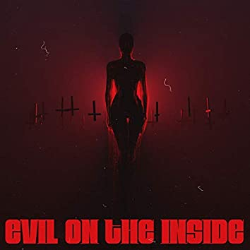 Evil On The Inside (feat. iiiConic)
