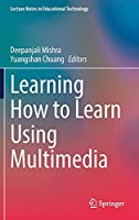 Learning How to Learn Using Multimedia (Lecture Notes in Educational Technology)