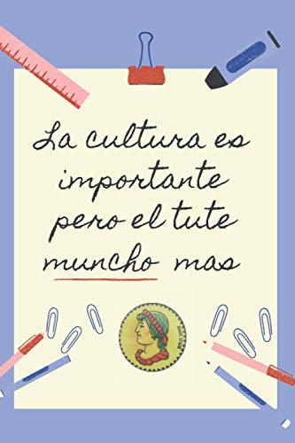 LA EDUCACION ES IMPORTANTE PERO EL TUTE MUNCHO MAS: CUADERNO DE NOTAS...