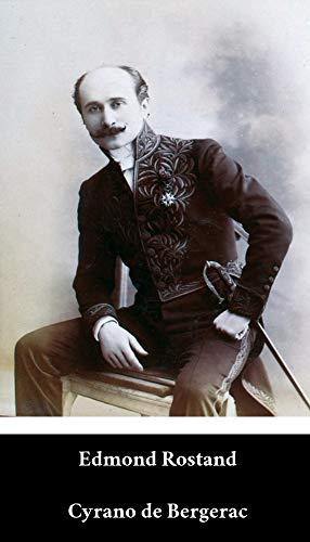 Edmond Rostand - Cyrano de Bergerac (French Edition) (Annoté)
