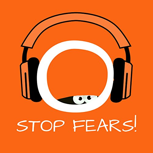 Stop Fears! audiobook cover art