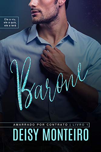 BARONE | Amarrado por Contrato (FAMÍLIA MONTEBELLO Livro 1) (Portuguese Edition)