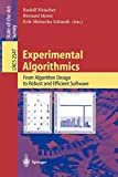 Experimental Algorithmics: From Algorithm Design to Robust and Efficient Software (Lecture Notes in Computer Science, 2547, Band 2547)