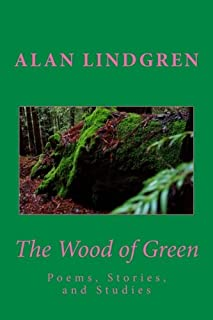The Wood of Green: Poems, Stories, and Studies