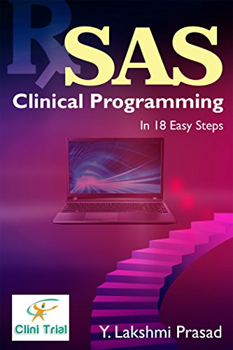 SAS Clinical Programming: In 18 Eas…