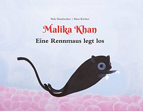 Malika Khan - Eine Rennmaus legt los (Malika Khan-Band 1)